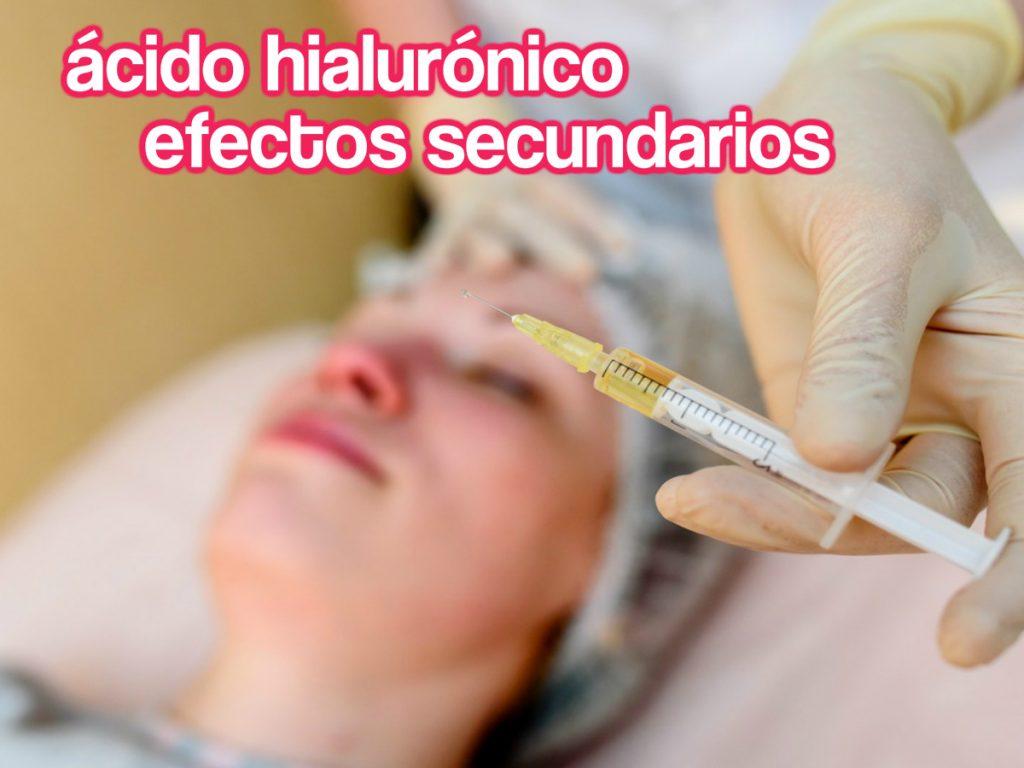 Efectos secundarios del ácido hialurónico inyectable
